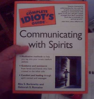 Idiot's guide to communicating with Spirits